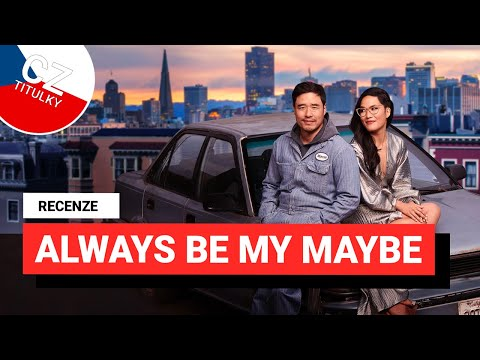 RECENZE: Always Be My Maybe