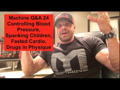 Machine Q&A 24 | Controlling Blood Pressure, Spanking Children, Fasted Cardio, Drugs in Physique