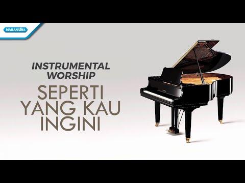 Instrumental worship - Seperti yang Kau ingini