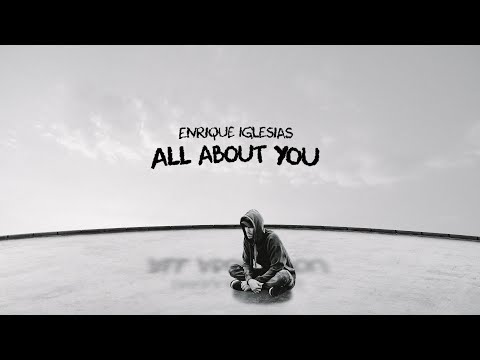 Enrique Iglesias – ALL ABOUT YOU (Lyric Video)