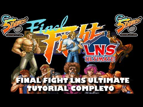 FINAL FIGHT LNS ULTIMATE - Tutorial Completo