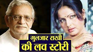 Gulzar Birthday : Gulzar Rakhee Untold LOVE STORY | Filmibeat