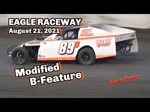 08/21/2021 Eagle Raceway Modified B-Feature - dirt track racing video image