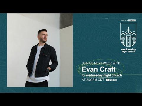 Wednesday Night Church with Evan Craft