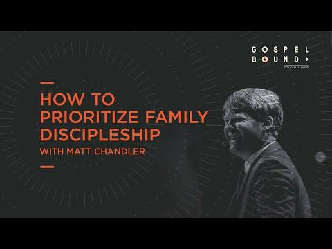 Matt Chandler  How to Prioritize Family Discipleship  GospelBound