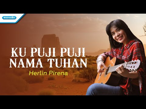 Herlin Pirena - Ku puji puji Nama Tuhan ( with lyric )