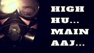 High Hu Main Aaj |...