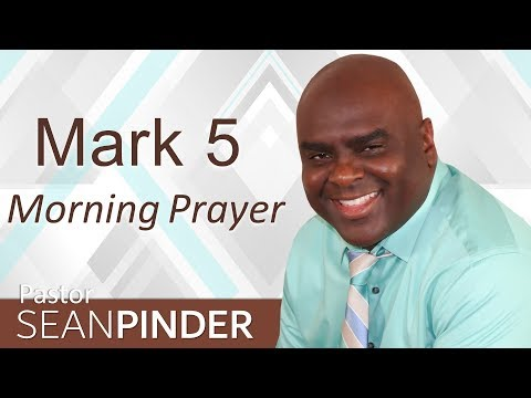 RECEIVE YOUR HEALING - MARK 5 - MORNING PRAYER  PASTOR SEAN PINDER (video)