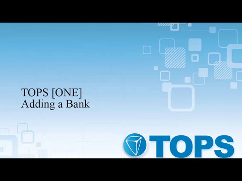 TOPS [ONE] Video Tutorial: Adding a Bank