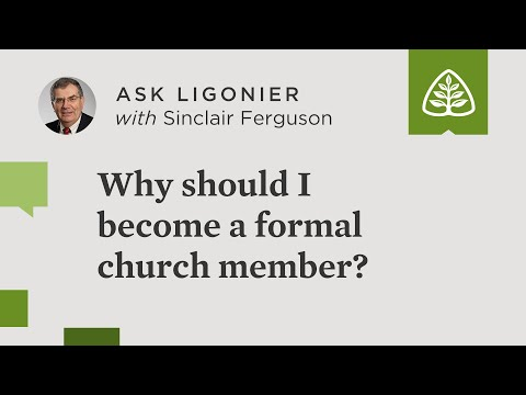 Why should I become a formal church member?