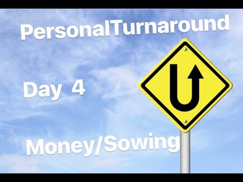 Personal Turnaround Series - Day 4: Money/Sowing