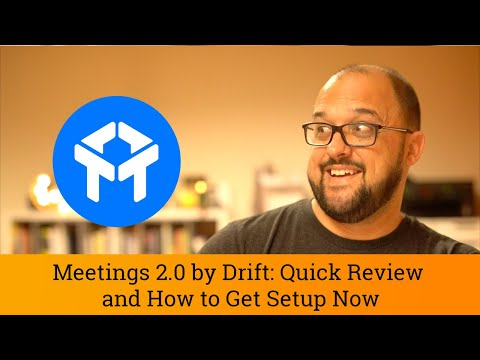 Drift Tutorial: Review of Drift Meetings 2.0 and How to Get Setup Now!