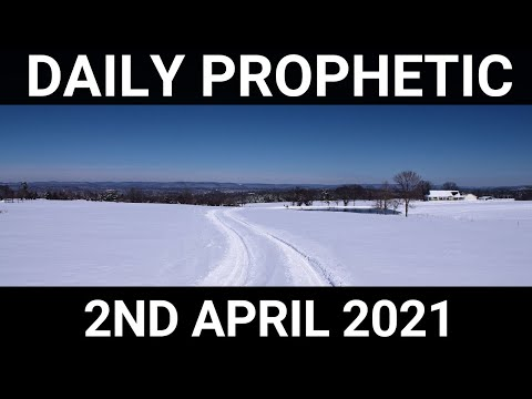 Daily Prophetic 2 April 2021 3 of 7