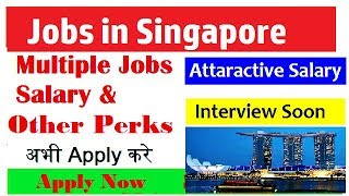 Jobs in Singapore | Handsome Salary & Perks | Apply now