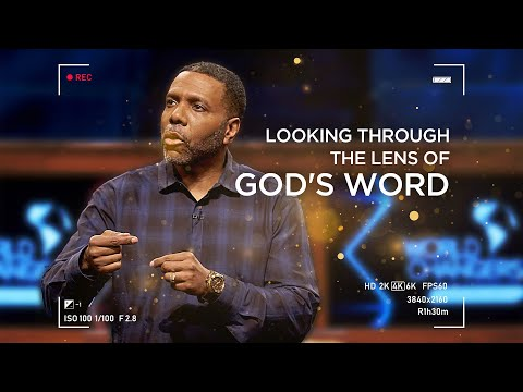 Wednesday Service - Looking Through the Lens of God's Word