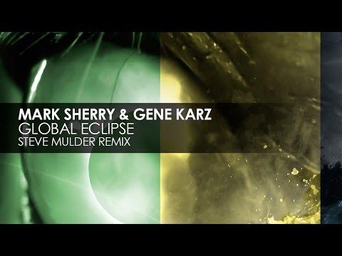 Mark Sherry & Gene Karz - Global Eclipse (Steve Mulder Remix)