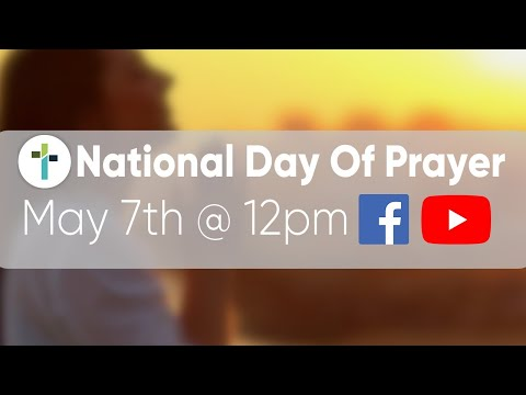 National Day of Prayer  Livestream Thursday, May 7th @ 12pm