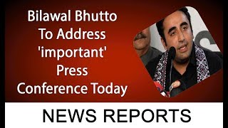 Bilawal Bhutto To Address 'important' Press Conference Today | 13 July 2019 | 92NewsHDUK