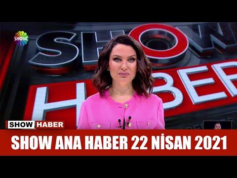 Show Ana Haber 22 Nisan 2021
