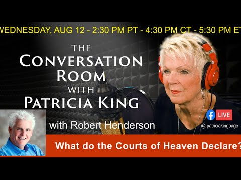 What Do The Courts Of Heaven Declare? // The Conversation Room with Patricia King & Robert Henderson
