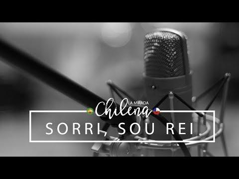 Sorri, Sou Rei - Cover | Chilenos cantando em Português | La Mirada Chilena 3ª temp