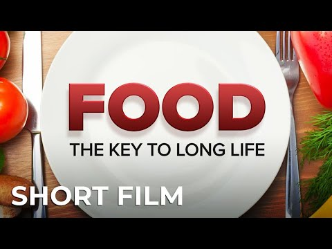 Food: The Key to Long Life (HD)
