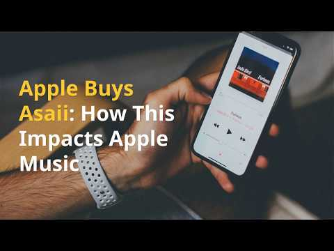 Apple Buys Asaii: How This Impacts Apple Music