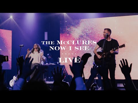 Now I See - The McClures  Live from Worship U 2019