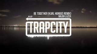 Be Together (Karl Hungus Remix)