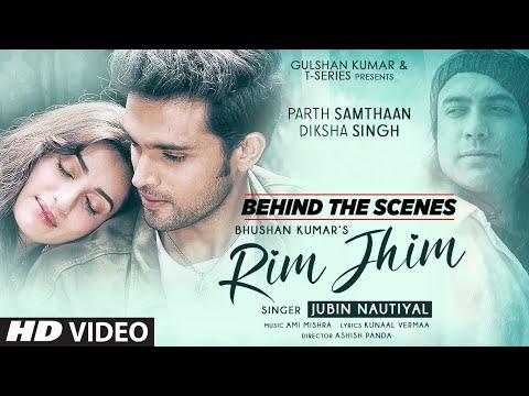 Making Of Rim Jhim   Jubin Nautiyal   Ami Mishra   Parth S, Diksha S   Kunaal V  Ashish P  Bhushan K