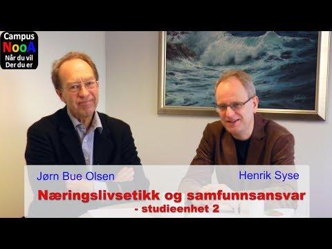 Studieenhet 2 i kurset Næringslivsetikk og samfunnsansvar. Jørn Bue Olsen og Henrik Syse