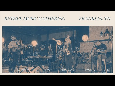 Bethel Music GATHERING  Franklin, TN