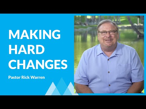 Making Hard Changes with Rick Warren