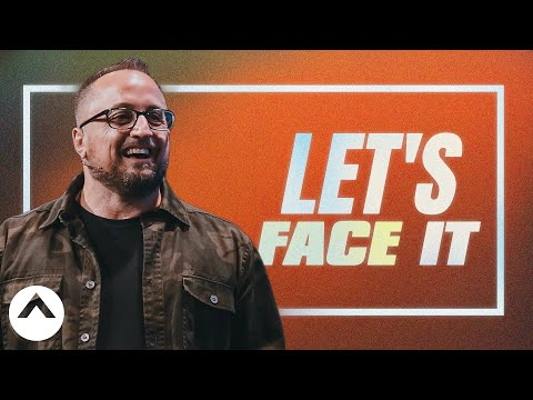 Lets Face It  Larry Brey  Elevation Church