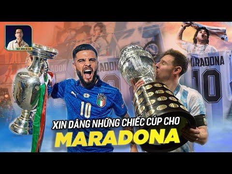 XIN DÂNG NHỮNG CHIẾC CÚP CHO MARADONA - EURO 2020 & COPA AMERICA 2021