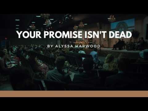 Your Promise Isn't Dead - Alyssa Harwood - Student Chapel