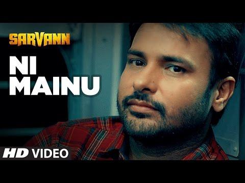 Ni Mainu Lyrics - Sarvann | Amrinder Gill