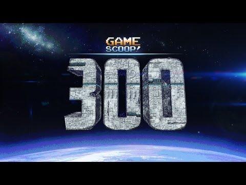 Game Scoop 300! 8 Years in the Making - UCKy1dAqELo0zrOtPkf0eTMw