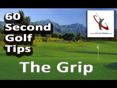 Why Your Grip is Killing Your Golf Swing - 60 SECOND GOLF TIPS BY ROTARYSWING.COM