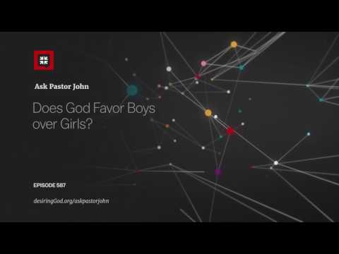 Does God Favor Boys over Girls? // Ask Pastor John