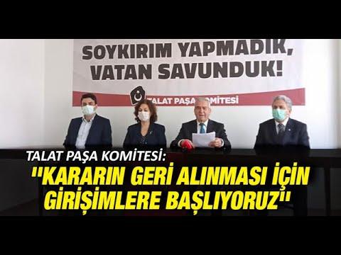 """Talat Paşa Komitesi: """"Kararın geri alınması için girişimlere başlıyoruz"""""""