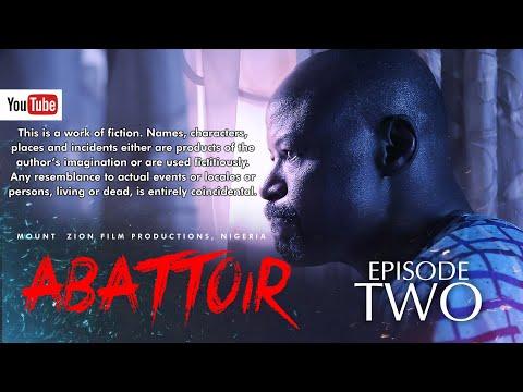 ABATTOIR  Episode 2  MOUNT ZION LATEST MOVIE