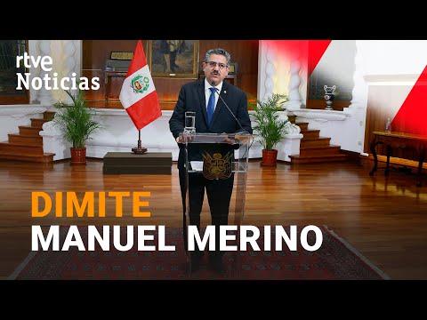 RENUNCIA del PRESIDENTE INTERINO de PERÚ, MANUEL MERINO, tras cinco días en el CARGO | RTVE
