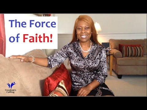 The Force of Faith - The Key to Manifestation