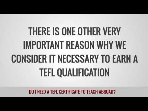 Do I need a TEFL certificate to teach abroad?