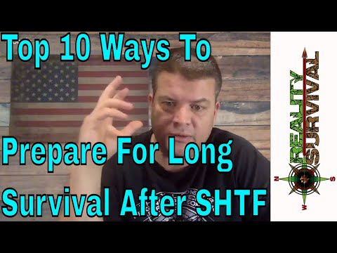 Top 10 Ways To Prepare For Long Term Survival After SHTF