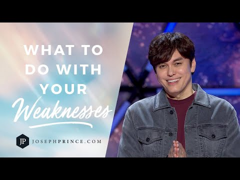 What To Do With Your Weaknesses  Joseph Prince