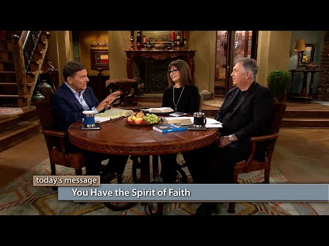 You Have the Spirit of Faith