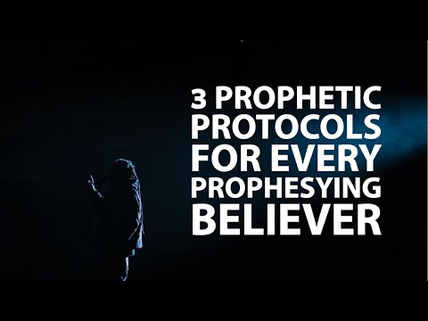3 Prophetic Protocols for Every Prophesying Believer