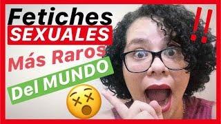 Los FETICHES SEXUALES más RAROS del Mundo!! 😜 ¡¡NO LO VAS A CREER!!🤫 - Luisa Cruz
